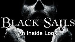 Black Sails: An Inside Look