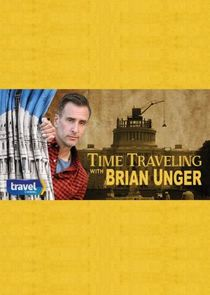 Time Traveling with Brian Unger