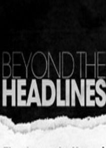 Beyond the Headlines