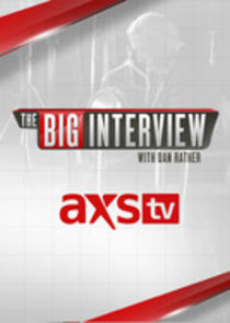 ​The Big Interview with Dan Rather