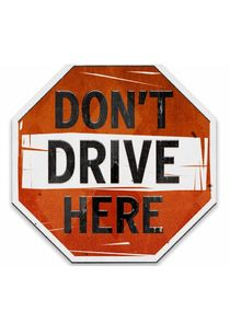 Don't Drive Here