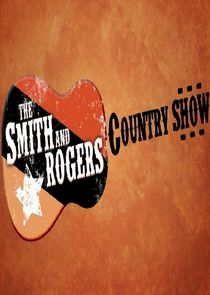 The Smith and Rogers Country Show