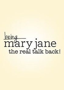 Being Mary Jane: The Real Talk Back!