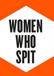 Women Who Spit