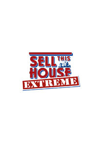 Sell This House: Extreme
