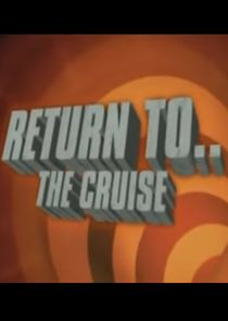 Return to... The Cruise