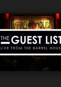 The Guest List: Live from The Barrel House