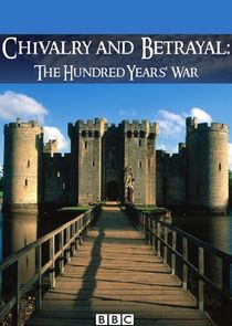 Chivalry and Betrayal: The Hundred Years' War