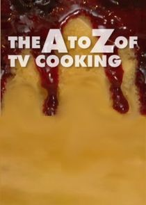 The A to Z of TV Cooking