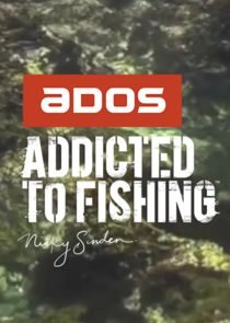 ADOS Addicted to Fishing
