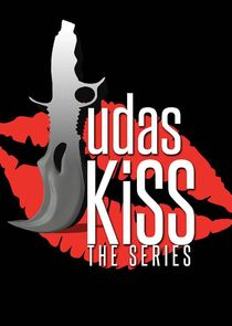 Judas Kiss: The Series