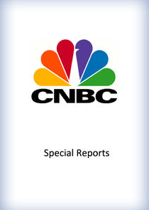 CNBC Special Reports