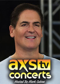 AXS TV Concerts Hosted by Mark Cuban