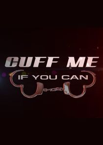 Cuff Me If You Can