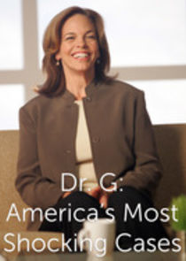 Dr G: America's Most Shocking Cases