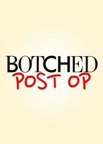 Botched: Post Op
