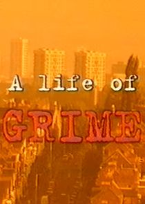 A Life of Grime