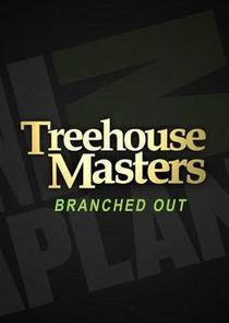 Treehouse Masters: Branched Out