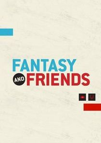 Fantasy and Friends