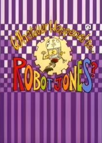 Whatever Happened to... Robot Jones?