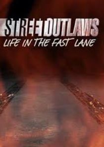 Street Outlaws: Life in the Fast Lane
